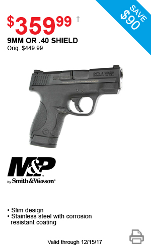 M&P by Smith & Wesson 9mm or .40 Shield - $359.99
