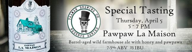 Taxman Pawpaw La Maison Special Tasting