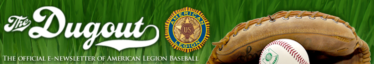 The Dugout : The official e-newsletter of the American Legion