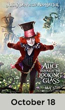 Alice Through the Looking Glass October 18th