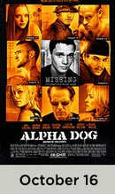 Alpha Dog October 16th