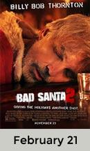 Bad Santa 2 February 21st