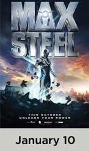 Max Steel January 10th