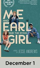 Me Earl and the Dying Girl December 1st