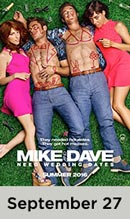 Mike and Dave Need Wedding Dates movie available September 27th