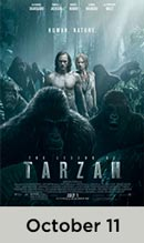The Legend of Tarzan October 11th