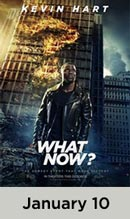 Kevin Hart: What Now? January 10th