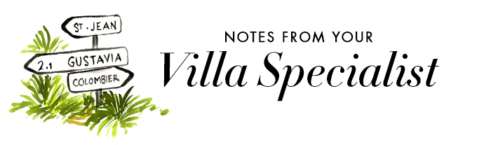 Notes from Your Villa Specialist