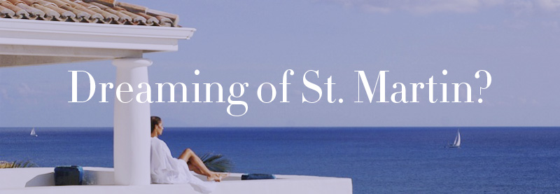 Dreaming of St. Martin?