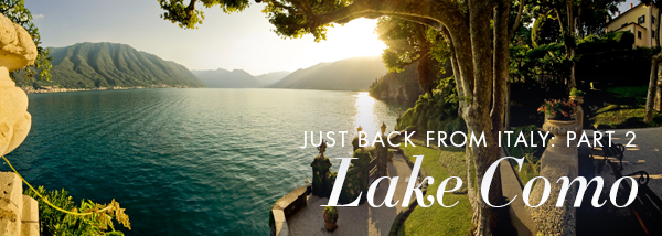 Just Back from Italy: Part 2 - Lake Como
