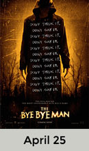 The Bye Bye Man April 25th
