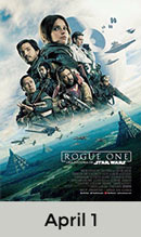 Rogue One: A Star Wars Story April 1st