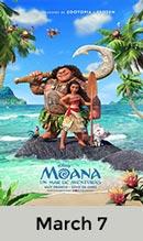 Moana  March 7th