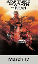 Star Trek II: The Wrath of Khan March 17th