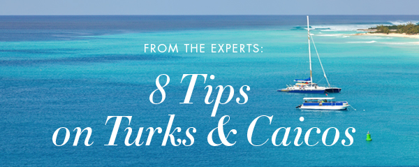 8 Tips on Turks & Caicos
