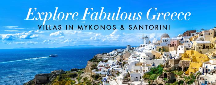 Explore Fabulous Greece - Villas in Mykonos & Santorini