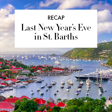 Recap: Last New Years Eve in St. Barths