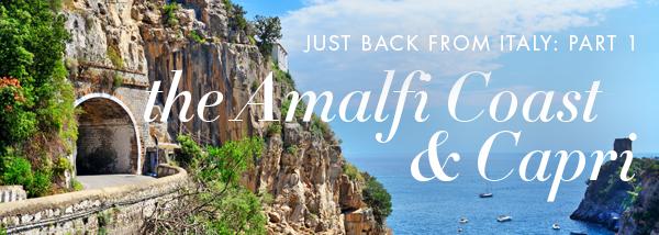Just Back from Italy: Part 1 - the Amalfi Coast & Capri
