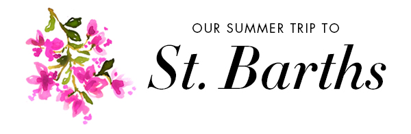 Our Summer Trip to St. Barths
