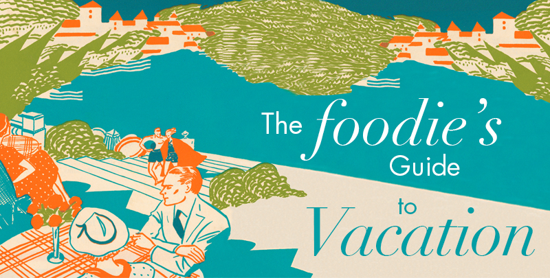 WIMCO's Foodie's Guide to Vacation