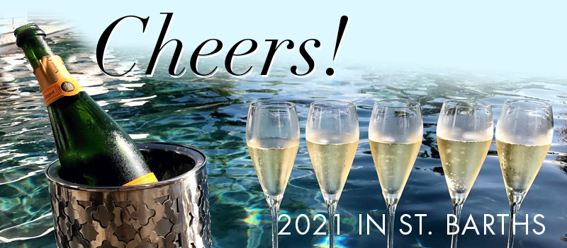 Cheers! 2021 in St. Barths