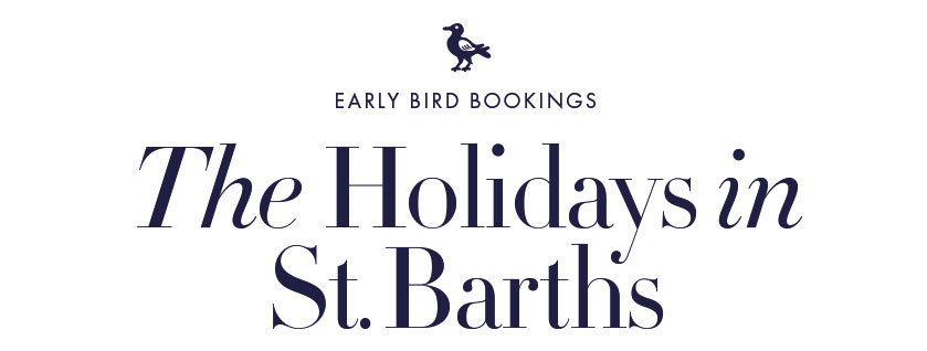 Early Bird Bookings: The Holidays in St.Barths