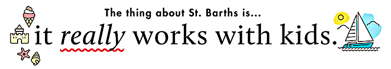 St. Barths is for Families